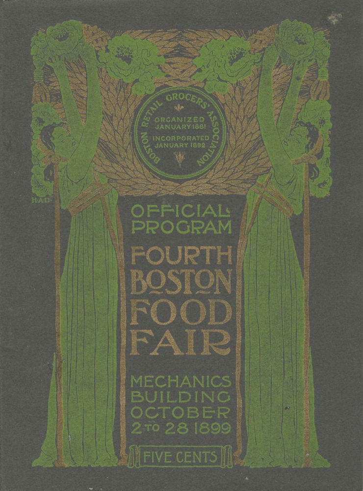Fourth Boston Food Fair. Under the auspices and personal management of the Boston Retail Grocers'...