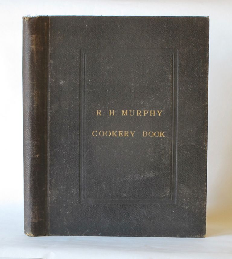 R.H. Murphy Cookery Book]. R. H. English manuscript/typescript recipe book – Murphy