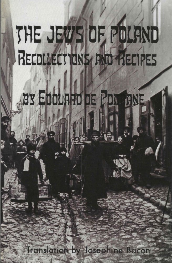 The Jews of Poland: Recollections and Recipes. Edouard De Pomiane, Josephine Bacon