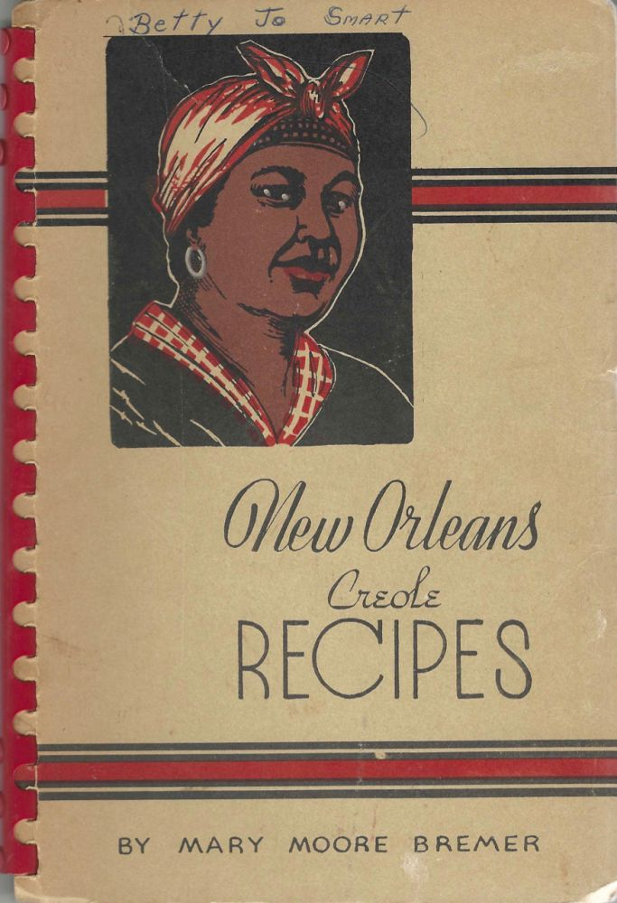New Orleans Recipes. By Mary Moore Bremer. Mary Moore Bremer