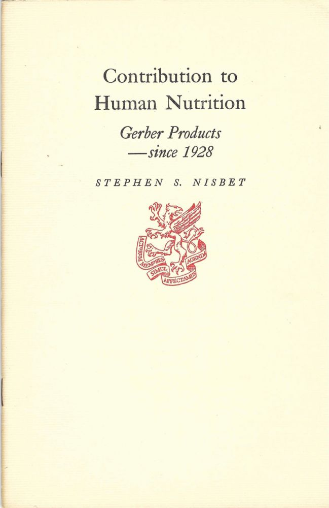 Contribution to Human Nutrition: Gerber Products – Since 1928. Gerber Products Company, Stephen...