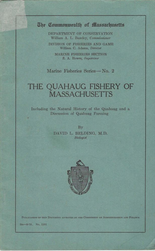 The Quahaug Fishery of Massachusetts, including the natural history of the quahaug and a...