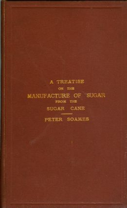 A Treatise on the Manufacture of Sugar from the Sugar Cane.