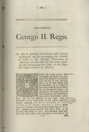 Anno Regni Georgii III. Regis Magnae Britanniae... An Act to continue two several acts therein mentioned; one for securing the growth of Coffee in his Majesty's Plantations in America, and the other for the better securing and encouraging the Trade of His Majesty's Sugar Colonies in America.