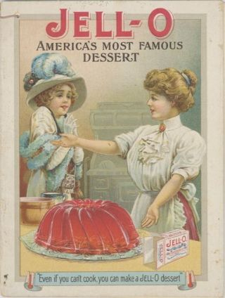 """Jell-O America's Most Famous Dessert. """"Even if you can't cook, you can make a Jell-O Dessert""""."""