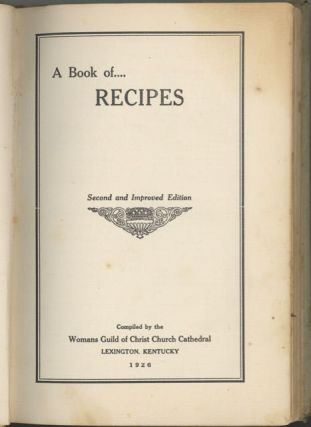 A Book of Recipes. Second and Improved edition, compiled by the Womans Guild of Christ Church Cathedral.