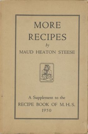 The Recipe Book of M.H.S. [with:] More Recipes : a Supplement to the Recipe Book of M.H.S.