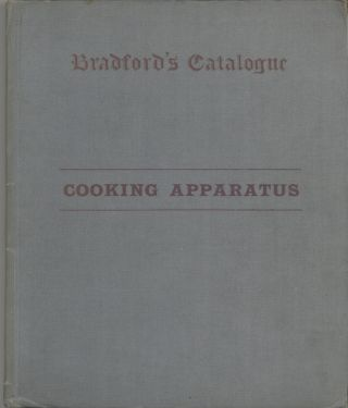 Cooking apparatus: Section VI of Bradford's catalogue for the information of architects, borough surveyors, and civil engineers.