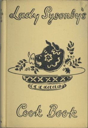 Lady Sysonby's Cook Book. With an Introduction by Osbert Sitwell and Decorations by Oliver Messel.