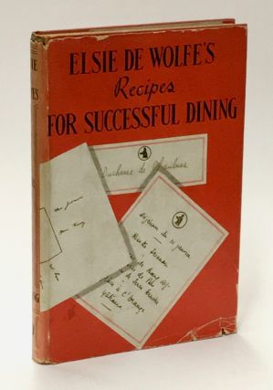 Elsie De Wolfe's Recipes for Successful Dining