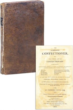The Complete Confectioner, or, The whole art of confectionary made easy: containing, among a variety of useful matter, the art of making the various kinds of biscuits, drops ... as also the most approved method of making cheeses, puddings, cakes &c. in 250 cheap and fashionable receipts. The result of many years experience with the celebrated Negri and Witten.