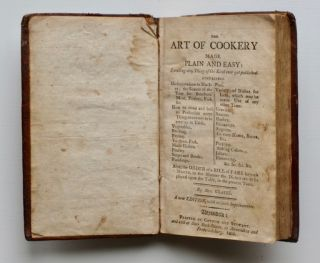 The Art of Cookery made Plain and Easy : excelling any thing of the kind ever yet published ... also, the order of a bill of fare for each month in the manner the dishes are to be placed upon the table, in the present taste. A new edition, with modern improvements.